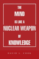 The Mind Is Like a Nuclear Weapon of Knowledge