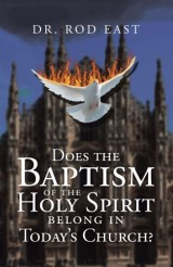 Does	The	Baptism  Of	The  Holy	Spirit  Belong	In	Today's   Church?