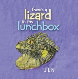 There's a Lizard in My Lunchbox