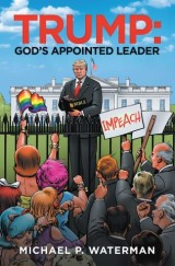 Trump:  God's Appointed Leader