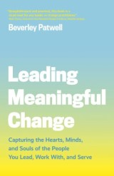Leading Meaningful Change