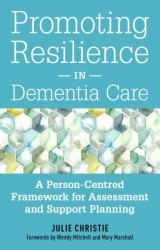 Promoting Resilience in Dementia Care
