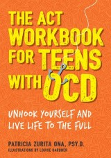 The ACT Workbook for Teens with OCD