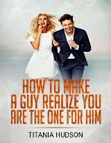 How to Make a Guy Realize You Are the One for Him