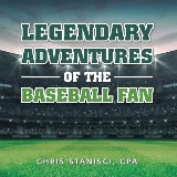 Legendary Adventures of the Baseball Fan