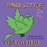 Three Little Church Birds