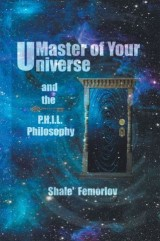 Master of Your  Universe   and   the P.H.I.L.   Philosophy