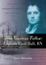That Curious Fellow Captain Basil Hall, RN