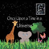 Once Upon a Time in a Universe
