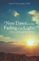 A New Dawn, or the Fading of the Light? Culture and Evangelization Today