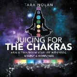 Juicing for the Chakras