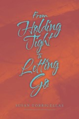 From Holding Tight to Letting Go