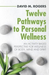Twelve Pathways to Personal Wellness