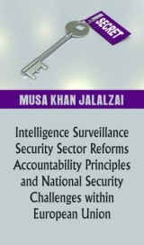 Intelligence Surveillance, Security Sector Reforms, Accountability Principles and National Security Challenges within European Union
