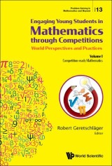 Engaging Young Students in Mathematics through Competitions - World Perspectives and Practices