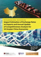 Impact Estimation of Exchange Rates on Exports and Annual Update of Competitiveness Analysis for 34 Greater China Economies