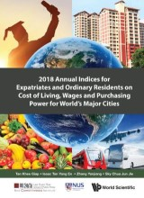 2018 Annual Indices for Expatriates and Ordinary Residents on Cost of Living, Wages and Purchasing Power for World's Major Cities