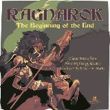 Ragnarok : The Beginning of the End | Classic Stories from Norse Mythology Grade 3 | Children's Folk Tales & Myths