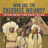 Who Are the Cherokee Indians? | Native American Books Grade 3 | Children's Geography & Cultures Books