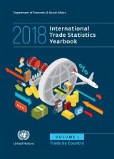 International Trade Statistics Yearbook 2018, Volume I