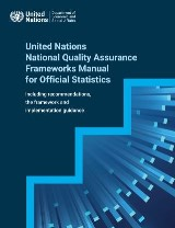 United Nations National Quality Assurance Frameworks Manual for Official Statistics