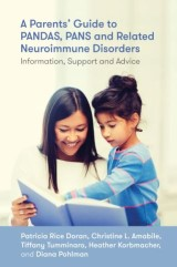 A Parents' Guide to PANDAS, PANS, and Related Neuroimmune Disorders