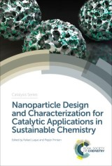 Nanoparticle Design and Characterization for Catalytic Applications in Sustainable Chemistry