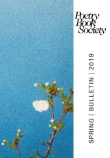 Poetry Book Society Spring 2019 Bulletin
