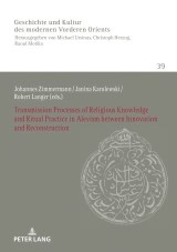 Transmission Processes of Religious Knowledge and Ritual Practice in Alevism between Innovation and Reconstruction