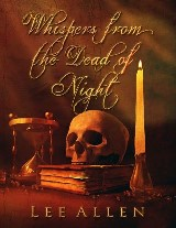 Whispers from the Dead of Night
