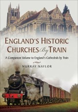 Englands Historic Churches by Train