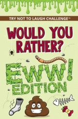 Would You Rather? EWW Edition