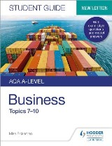 AQA A-level Business Student Guide 2: Topics 7–10