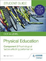 OCR A-level Physical Education Student Guide 2: Psychological factors affecting performance
