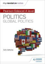 My Revision Notes: Pearson Edexcel A-level Politics: Global Politics