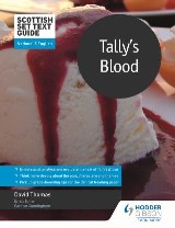 Scottish Set Text Guide: Tally's Blood for National 5 English