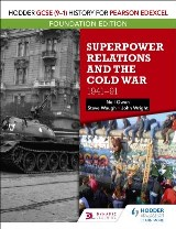 Hodder GCSE (9–1) History for Pearson Edexcel Foundation Edition: Superpower Relations and the Cold War 1941–91
