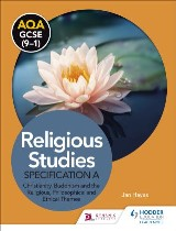 AQA GCSE (9-1) Religious Studies Specification A: Christianity, Buddhism and the Religious, Philosophical and Ethical Themes