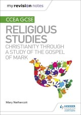 My Revision Notes CCEA GCSE Religious Studies: Christianity through a Study of the Gospel of Mark