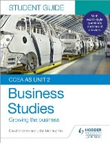 CCEA AS Unit 2 Business Studies Student Guide 2: Growing the business