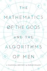 The Mathematics of the Gods and the Algorithms of Men