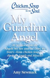 Chicken Soup for the Soul: My Guardian Angel