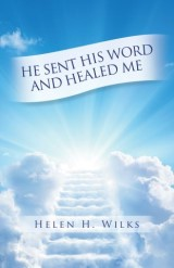 He Sent His Word and Healed Me