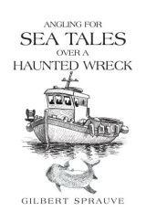Angling for Sea Tales over a Haunted Wreck