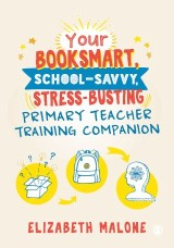 Your Booksmart, School-savvy, Stress-busting Primary Teacher Training Companion