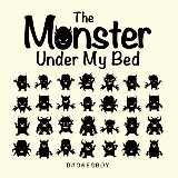 The Monster Under My Bed