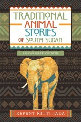 Traditional Animal Stories of South Sudan
