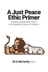 A Just Peace Ethic Primer