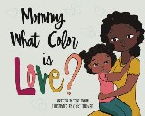 Mommy, What Color is Love?