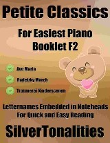 Petite Classics for Easiest Piano Booklet F2 – Ave Maria  Radetzky March Traumerei Kinderscenen Letter Names Embedded In Noteheads for Quick and Easy Reading